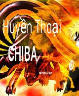 [ Xuyên Không Naruto ] Huyền Thoại Chiba (Dịch)
