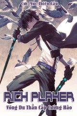 Rich Player - Võng Du Thần Cấp Cường Hào (Dịch-Full)